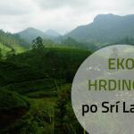 Eko hrdinom po Srí Lanke - cestuj udržateľne