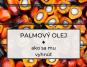 Palmový olej, kde je, ako sa mu vyhnúť