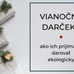 Vianočné darčeky - ako ich prijímať a dávať?